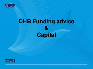 DHB Funding advice & Capital