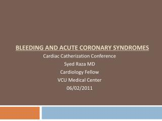 BLEEDING AND ACUTE CORONARY SYNDROMES