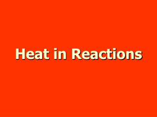 Heat in Reactions