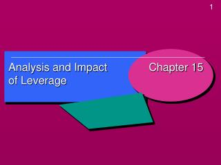 Analysis and Impact  of Leverage