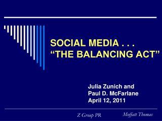 SOCIAL MEDIA . . .  �THE BALANCING ACT�