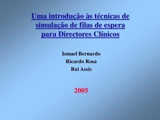 Uma introdu  o  s t cnicas de simula  o de filas de espera para Directores Cl nicos