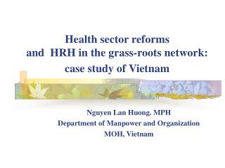 Health sector reforms  and  HRH in the grass-roots network:  case study of Vietnam