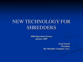 NEW TECHNOLOGY FOR SHREDDERS