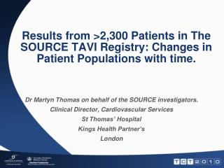 Dr  Martyn  Thomas on behalf of the SOURCE investigators.