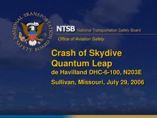 Crash of Skydive Quantum Leap de Havilland DHC-6-100, N203E Sullivan, Missouri, July 29, 2006