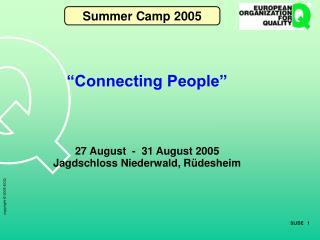 """""""Connecting People"""" 27 August  -  31 August 2005 Jagdschloss Niederwald, Rüdesheim"""