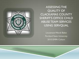 Lieutenant Wendi Babst Portland State University 2010 EMPA Cohort