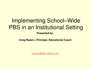 Implementing School–Wide PBS in an Institutional Setting