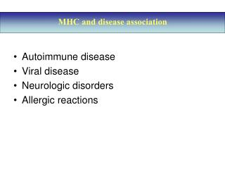 Autoimmune disease Viral disease Neurologic disorders Allergic reactions