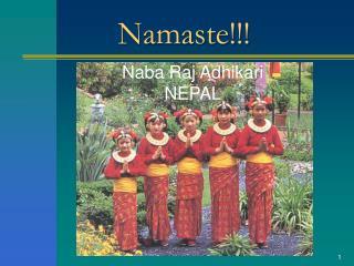 Namaste!!!