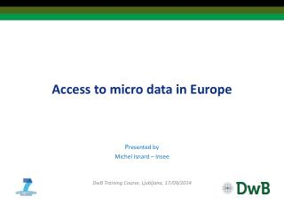 Access to micro data in Europe