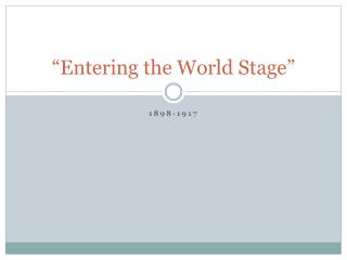 """""""Entering the World Stage"""""""