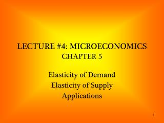 LECTURE #4: MICROECONOMICS CHAPTER 5