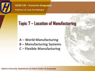 Topic  7  –  Location of Manufacturing
