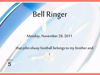 Monday, November  28, 2011 	that john  elway  football belongs to my brother and  i