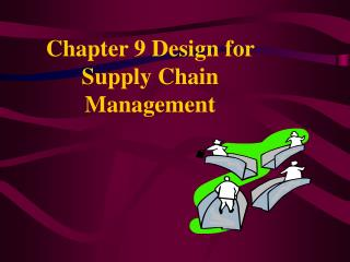 Chapter 9 Design for Supply Chain Management