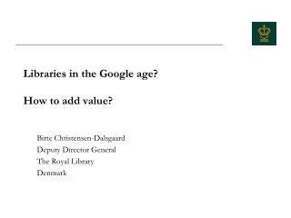 Libraries in the Google age? How to add value?