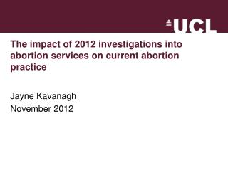 The impact of 2012 investigations into abortion services on current abortion practice
