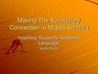 Making The Vocabulary Connection in Middle Schools