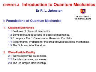 CHM2S1-A Introduction to Quantum Mechanics Dr R. L. Johnston