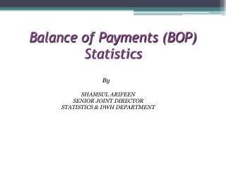 Balance of Payments (BOP) Statistics