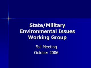 State/Military Environmental Issues Working Group