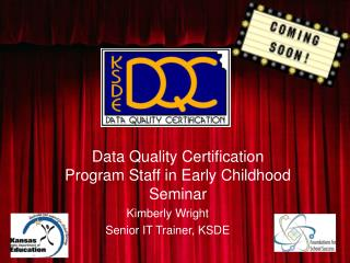 Data Quality Certification Program Staff in Early Childhood Seminar