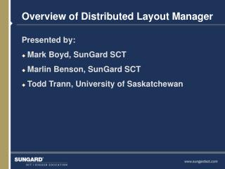 Overview of Distributed Layout Manager