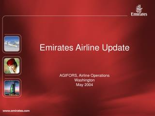 Emirates Airline Update AGIFORS, Airline Operations Washington May 2004