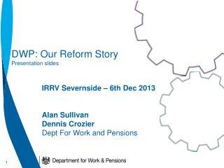 DWP: Our Reform Story Presentation slides