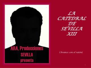 LA CATEDRAL DE SEVILLA XIII