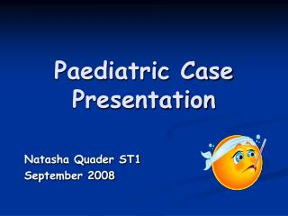 Paediatric Case Presentation