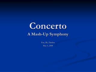 Concerto A Mash-Up Symphony