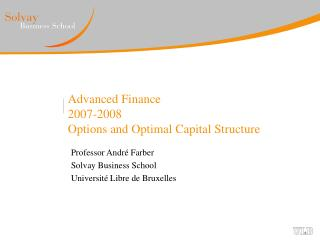 Advanced Finance 2007-2008 Options and Optimal Capital Structure