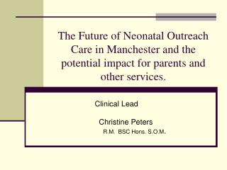 The Future of Neonatal Outreach Care in Manchester and the potential impact for parents and other services.