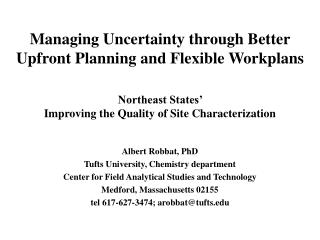 Managing Uncertainty through Better Upfront Planning and Flexible Workplans