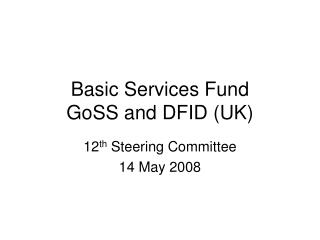 Basic Services Fund GoSS and DFID (UK)