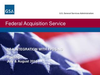 RBA INTEGRATION WITH FPDS-NG Training July & August 2010
