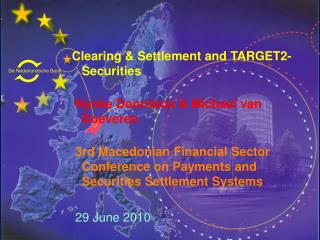 Clearing & Settlement and TARGET2-Securities  Nynke Doornbos & Michael van Doeveren