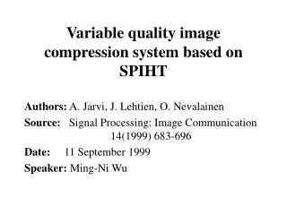 Variable quality image compression system based on SPIHT