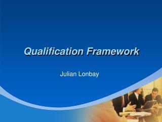 Qualification Framework