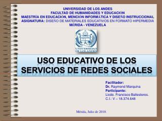 UNIVERSIDAD DE LOS ANDES FACULTAD DE HUMANIDADES Y EDUCACI N MAESTR A EN EDUCACI N, MENCI N INFORM TICA Y DISE O INSTRUC