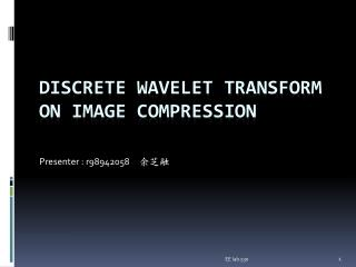 Discrete Wavelet Transform on image compression