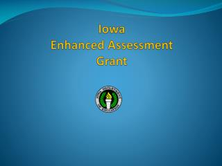 Iowa  Enhanced Assessment Grant