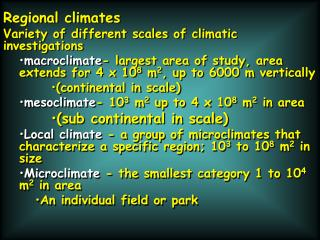Regional climates Variety of different scales of climatic investigations
