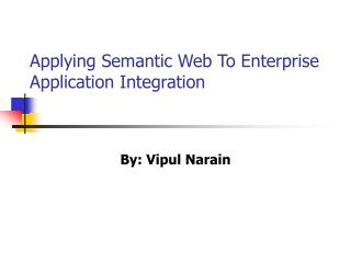 Applying Semantic Web To Enterprise Application Integration