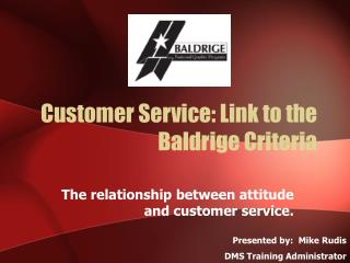 Customer Service: Link to the Baldrige Criteria