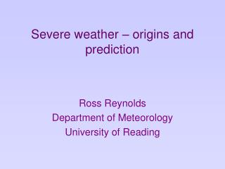 Severe weather   origins and prediction