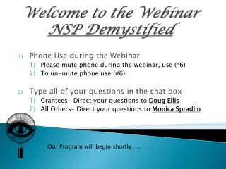 Welcome to the Webinar  NSP Demystified
